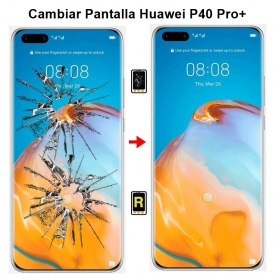 Cambiar Cristal Huawei P40 Pro plus