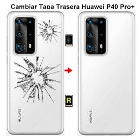Cambiar Tapa Trasera Huawei P40 Pro plus