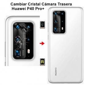 Cambiar Cristal Cámara Trasera Huawei P40 Pro plus