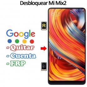 Eliminar Contraseña y Cuenta Google Xiaomi Mi Mix 2