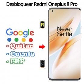 Eliminar Contraseña y Cuenta Google Oneplus 8 Pro