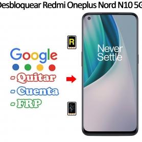 Eliminar Contraseña y Cuenta Google Oneplus Nord N10 5G
