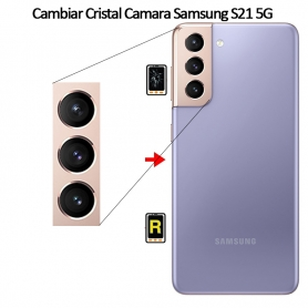 Cambiar Cristal Cámara Trasera Samsung Galaxy S21 5G