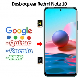 Eliminar Contraseña y Cuenta FRP Xiaomi Xiaomi Redmi Note 10