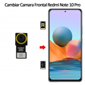 Cambiar Cámara Frontal Xiaomi Xiaomi Redmi Note 10 Pro