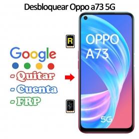 Eliminar Contraseña y Cuenta Google Oppo A73 5G