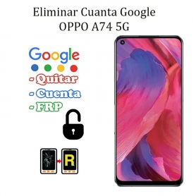 Eliminar Contraseña y Cuenta Google Oppo A74 5G