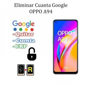 Eliminar Contraseña y Cuenta Google Oppo A94 5G