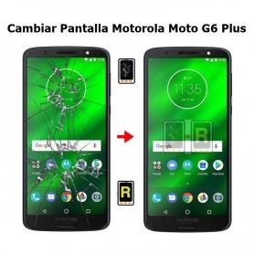 Cambiar Pantalla Motorola Moto G6 Plus