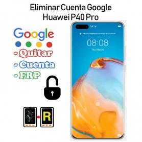 Eliminar Cuenta Google Huawei P40 Pro