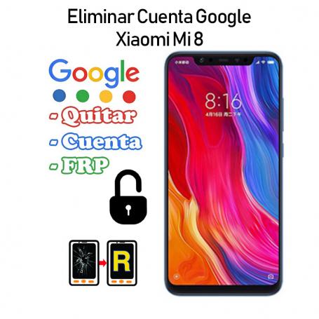 Eliminar Cuenta Google Xiaomi Mi 8
