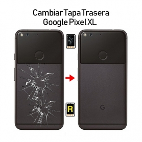 Cambiar Tapa Trasera Google Pixel XL