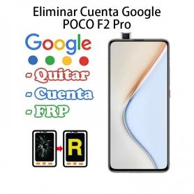 Eliminar Cuenta Google Xiaomi Poco F2 Pro