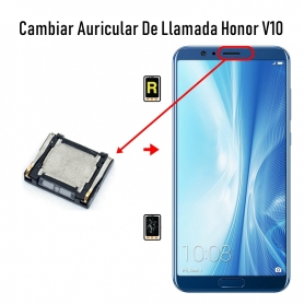 Cambiar Auricular De Llamada Honor V10