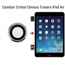 Cambiar Cristal Cámara Trasera iPad Air