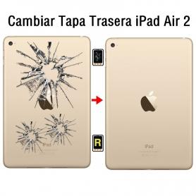 Cambiar Tapa Trasera iPad Air 2