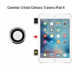 Cambiar Cristal Cámara Trasera iPad 6